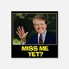 "Miss-Me-Yet-Jimmy-Carter Square Sticker 3"" x 3"""