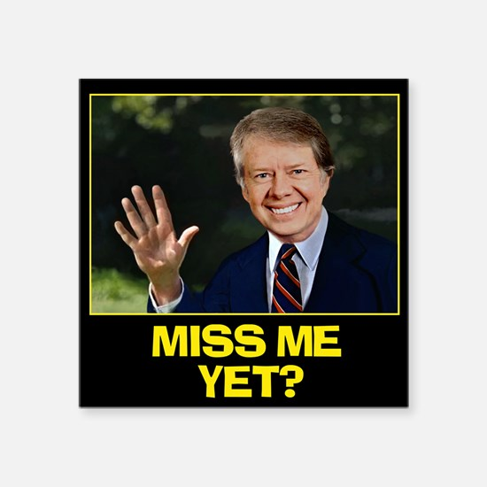 """Miss-Me-Yet-Jimmy-Carter Square Sticker 3"""" x 3"""""""