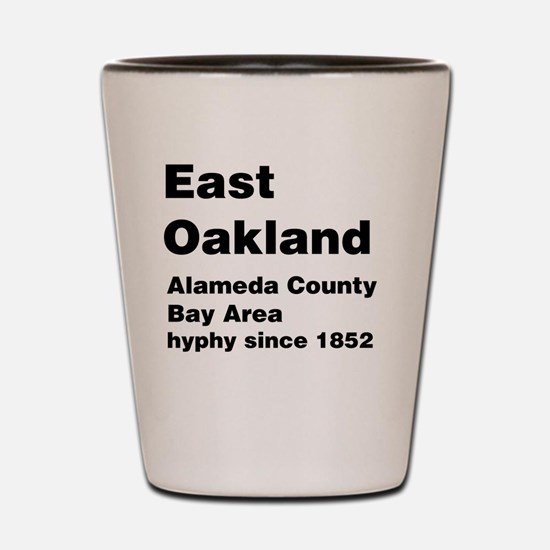 East Oakland Shot Glass