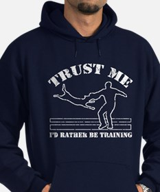 Trust me -Id rather be training Hoodie
