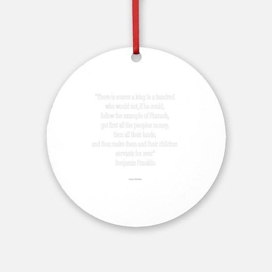 Servants Forever - Benjamin Frankli Round Ornament