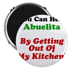 Abuelita Out Of My Kitchen Magnet