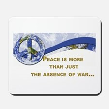 Peace is About More.,.. Mousepad