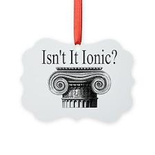 Isn't It Ionic? Ornament