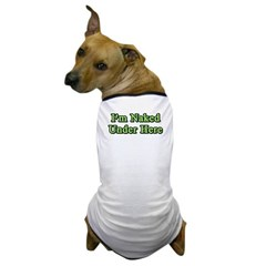 Naked Under Here Dog T-Shirt