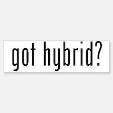 got hybrid? Bumper Bumper Bumper Sticker