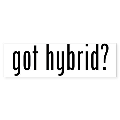 got hybrid? Bumper Sticker
