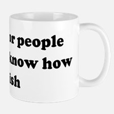 Work is for people who don't  Mug