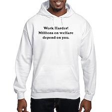 Work Harder! Millions on welf Hoodie