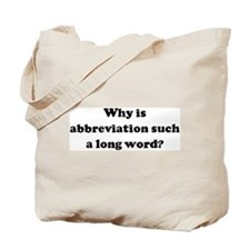 Why is abbreviation such a lo Tote Bag