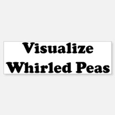 Visualize Whirled Peas Bumper Bumper Bumper Sticker