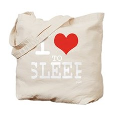 I love to sleep Tote Bag