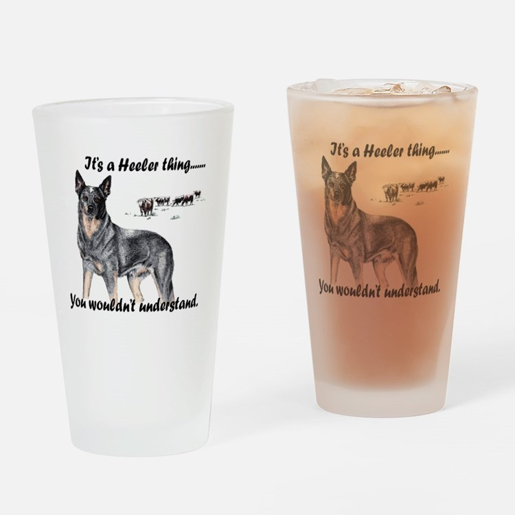 Its A Heeler Thing.... Drinking Glass
