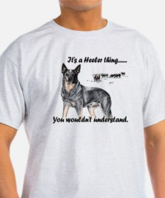 Its A Heeler Thing.... T-Shirt