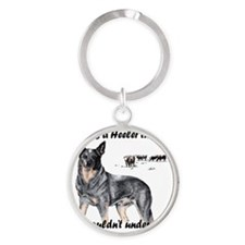 Its A Heeler Thing.... Round Keychain