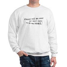 Roll Me Over Sweatshirt
