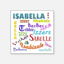 "Isabellanicks Square Sticker 3"" x 3"""