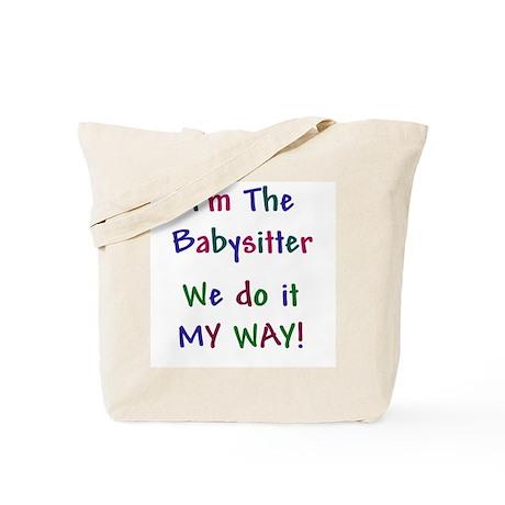 I'm The Babysitter Tote Bag