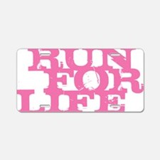 Run for Life Pink Aluminum License Plate
