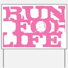 Run for Life Pink Yard Sign