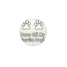 Paws off my service dog! Mini Button