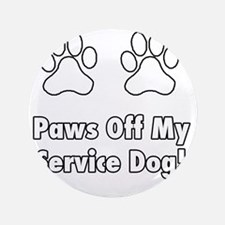 """Paws off my service dog! 3.5"""" Button"""