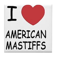 AMERICANMASTIFFS Tile Coaster