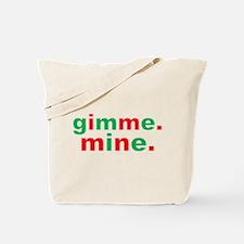Gimme Mine Tote Bag