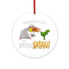 Bridezilla Round Ornament