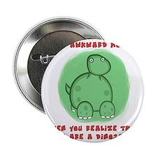 """Awkward Dinosaur 2.25"""" Button"""