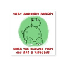 "Awkward Dinosaur Square Sticker 3"" x 3"""