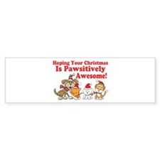 Dogs & Cats Pawsitively Awesome Christmas Bumper Sticker