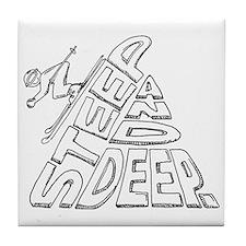 steep and deep Tile Coaster