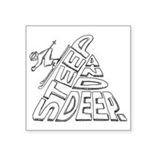 "steep and deep Square Sticker 3"" x 3"""