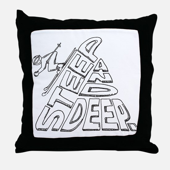 steep and deep Throw Pillow