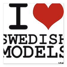 """I love swedish models Square Car Magnet 3"""" x 3"""""""