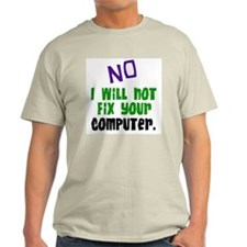 I Won't Fix Your Computer T-Shirt