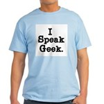 I Speak Geek Light T-Shirt