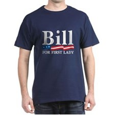BILL FOR FIRST LADY T-Shirt