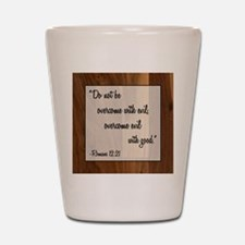 ROMANS 12:21 Shot Glass