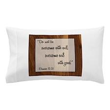 ROMANS 12:21 Pillow Case