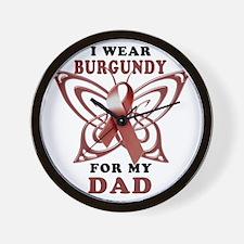 I Wear Burgundy for my Dad Wall Clock