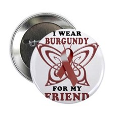 "I Wear Burgundy for my Friend 2.25"" Button"