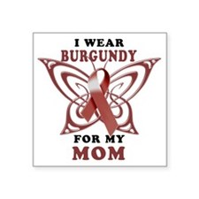 "I Wear Burgundy for my Mom Square Sticker 3"" x 3"""
