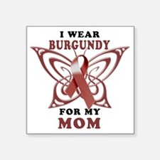 "I Wear Burgundy for my Mom Square Sticker 3"" x 3"""