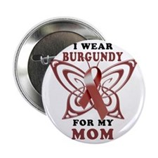 "I Wear Burgundy for my Mom 2.25"" Button"
