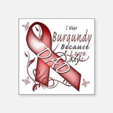 "I Wear Burgundy Because I L Square Sticker 3"" x 3"""