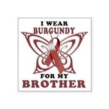 "I Wear Burgundy for my Brot Square Sticker 3"" x 3"""