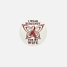 I Wear Burgundy for my Wife Mini Button