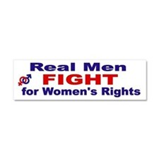 Real Men Fight for Womens Rights Car Magnet 10 x 3